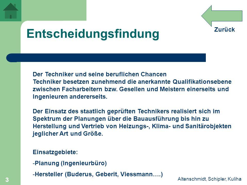 Zurück Altenschmidt, Schipler, Kuliha 3 Entscheidungsfindung Der Techniker und seine beruflichen Chancen Techniker besetzen zunehmend die anerkannte Q