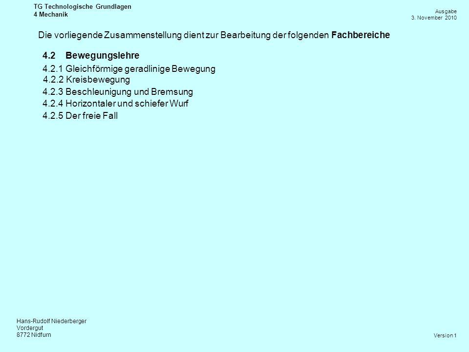 Hans-Rudolf Niederberger Vordergut 8772 Nidfurn Ausgabe 3. November 2010 TG Technologische Grundlagen 4 Mechanik Version 1 4.2.1Gleichförmige geradlin
