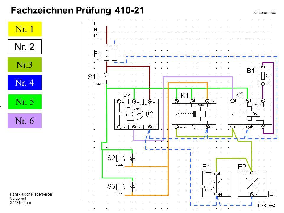 Hans-Rudolf Niederberger Vordergut 8772 Nidfurn 23. Januar 2007 Nr. 1 Nr. 2 Nr. 5 Nr. 6 Fachzeichnen Prüfung 410-21 Nr.3 Nr. 4 Nr. 2
