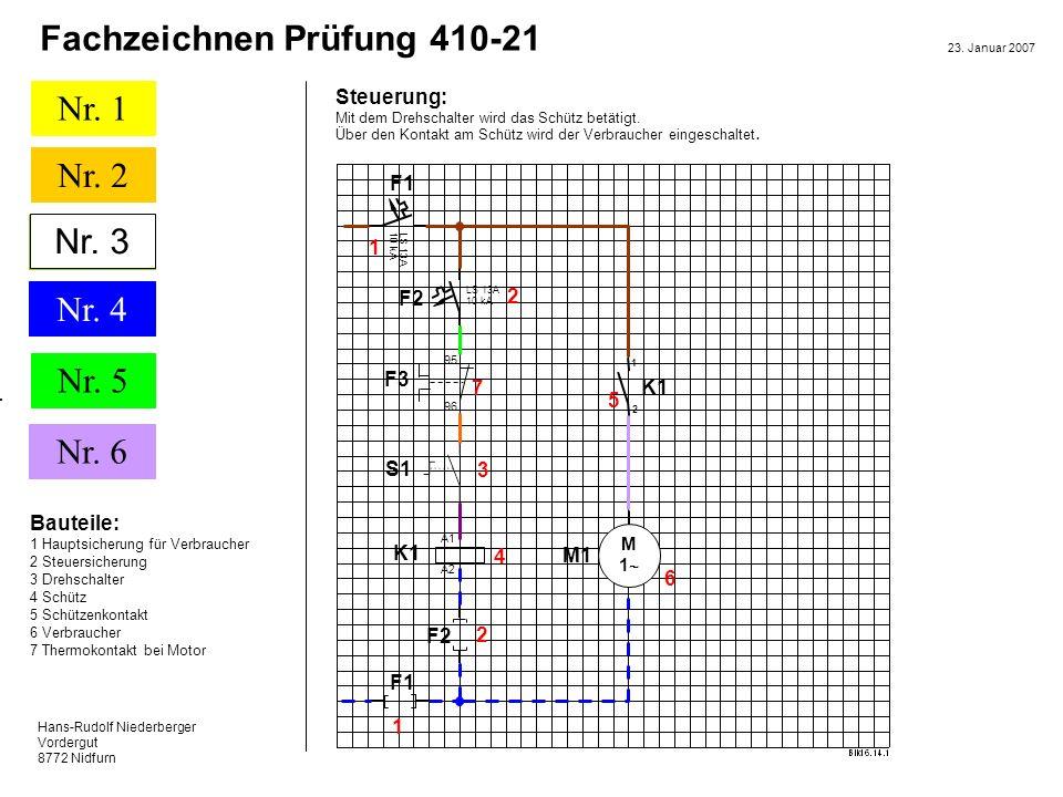Hans-Rudolf Niederberger Vordergut 8772 Nidfurn 23. Januar 2007 Nr. 1 Nr. 2 Nr. 5 Nr. 6 Fachzeichnen Prüfung 410-21 Nr.3 Nr. 4 Nr. 3 Bauteile: 1 Haupt