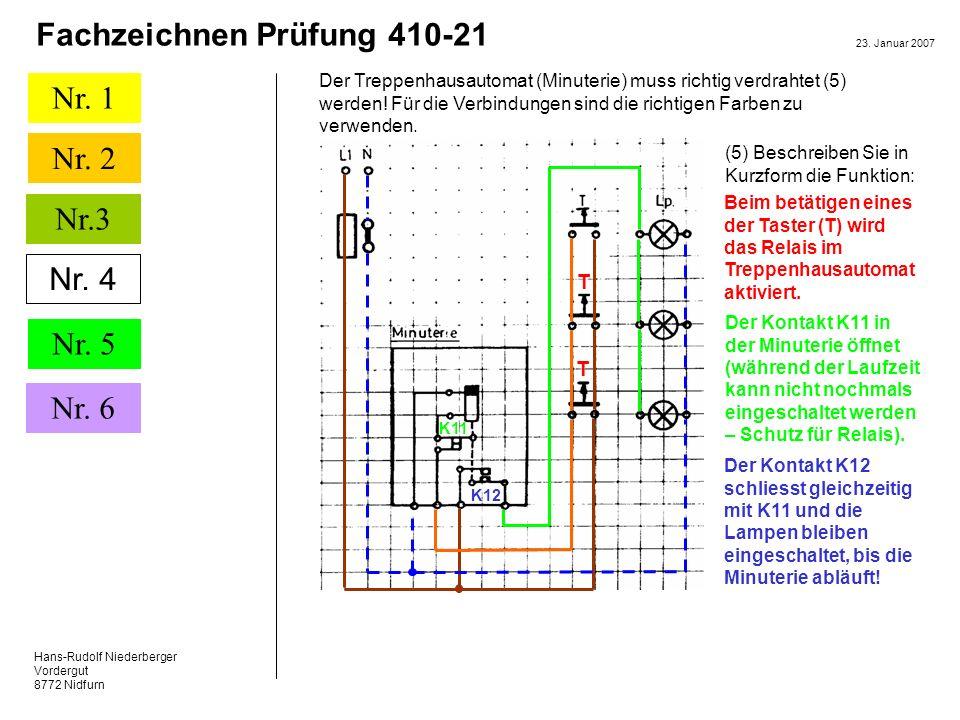 Hans-Rudolf Niederberger Vordergut 8772 Nidfurn 23. Januar 2007 Nr. 1 Nr. 2 Nr. 5 Nr. 6 Fachzeichnen Prüfung 410-21 Nr.3 Nr. 4 Der Treppenhausautomat