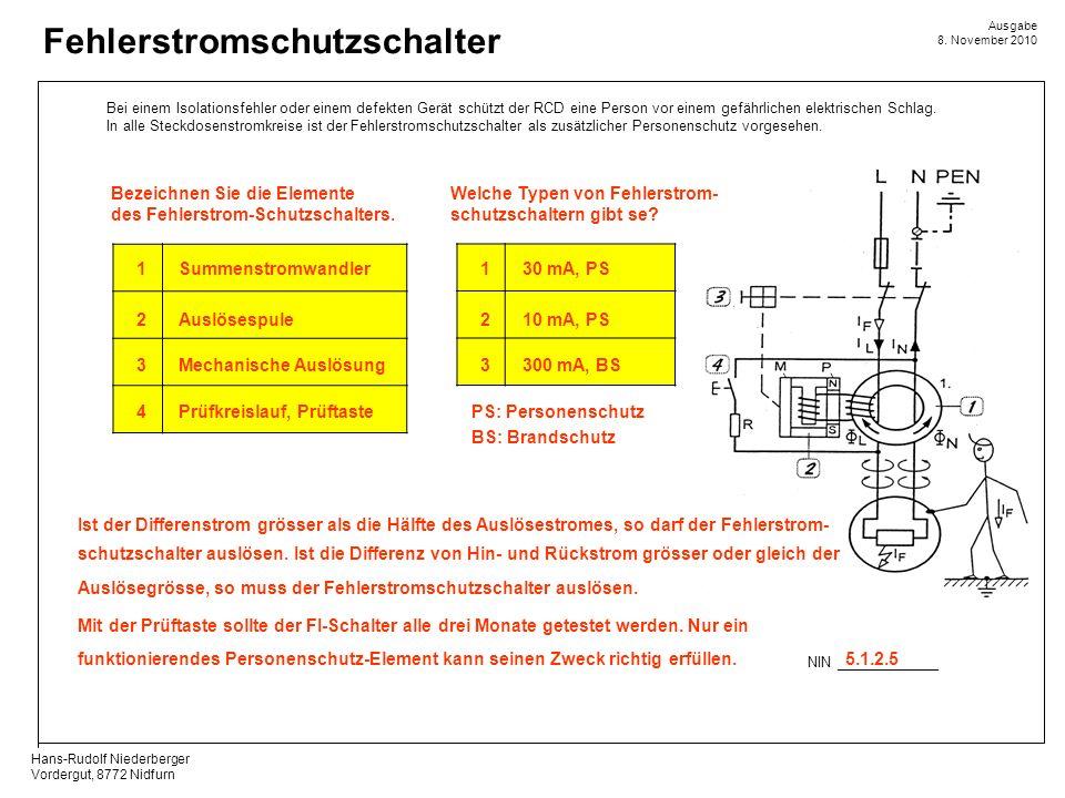 Hans-Rudolf Niederberger Vordergut, 8772 Nidfurn Ausgabe 8. November 2010 Fehlerstromschutzschalter NIN _____________ 5.1.2.5 Bei einem Isolationsfehl
