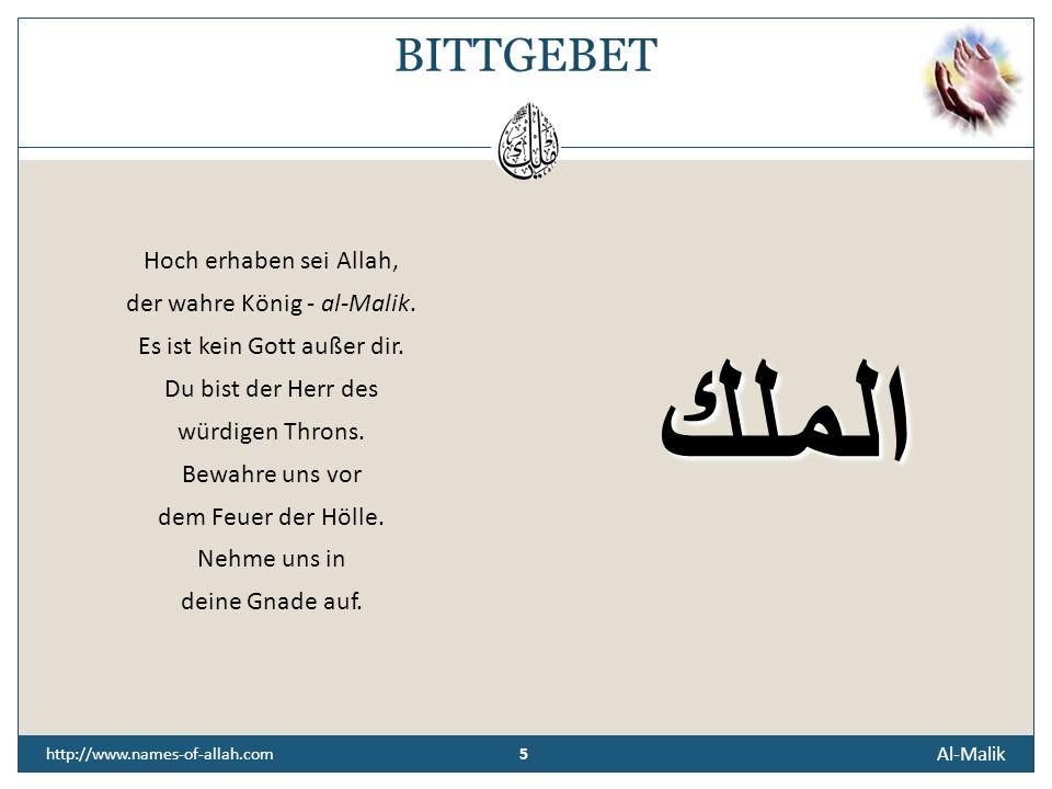4 Al-Malik 4 http://www.names-of-allah.com ÜBERLIEFERUNG Abu Huraira, Allahs (t) Wohlgefallen auf ihm, berichtete, dass der Gesandte Allahs (s. a. w.)