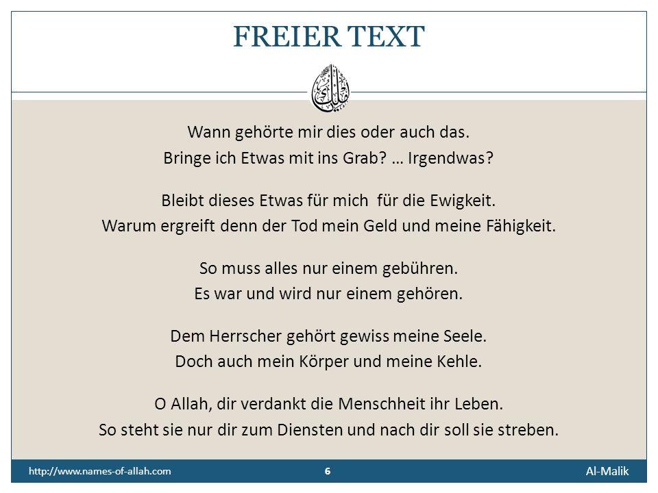 5 Al-Malik 5 http://www.names-of-allah.com BITTGEBET Hoch erhaben sei Allah, der wahre König - al-Malik. Es ist kein Gott außer dir. Du bist der Herr