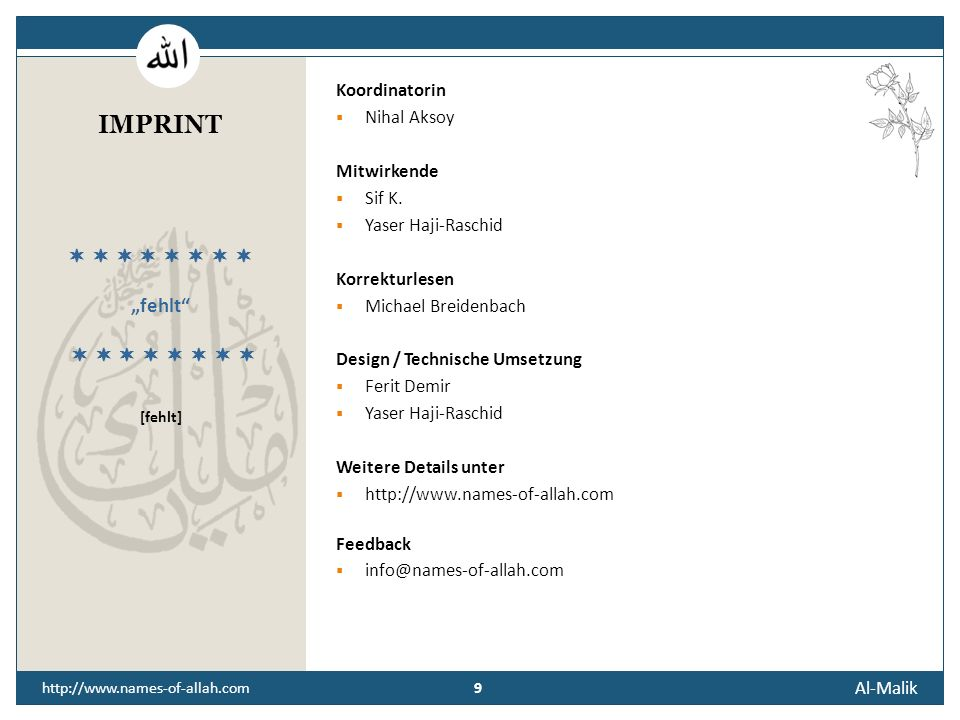 Al-Malik 9 http://www.names-of-allah.com Koordinatorin Nihal Aksoy Mitwirkende Sif K.