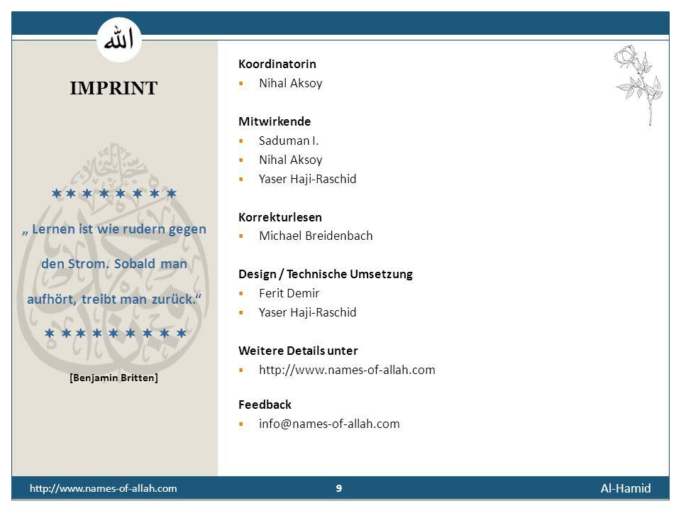 8 Al-Hamid 8 http://www.names-of-allah.com STREBEN NACH … Der Diener des Gelobten regt zur Dankbarkeit für Gottes Schönheit an, die über alle geschaff