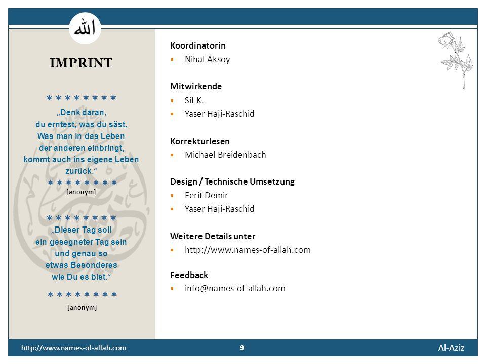 8 Al-Aziz 8 http://www.names-of-allah.com STREBEN NACH … Der Diener des Kostbaren soll sich Gott anvertrauen, damit er ihn vor jedem Machtstreben und