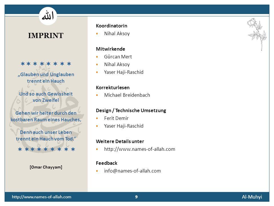 8 Al-Muhyi 8 http://www.names-of-allah.com STREBEN NACH … Der Diener des Lebendig machenden soll die Sünde, das Symbol, des Dunkels und des Todes, übe