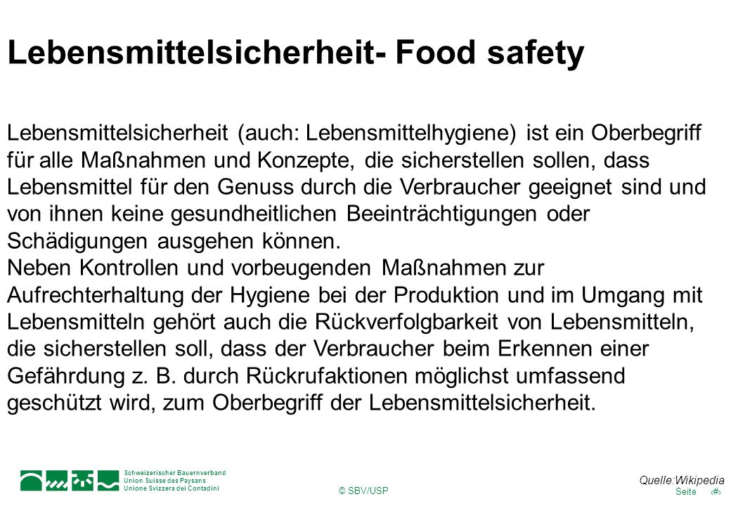 © SBV/USP 10Seite Schweizerischer Bauernverband Union Suisse des Paysans Unione Svizzera dei Contadini Lebensmittelsicherheit- Food safety Lebensmitte