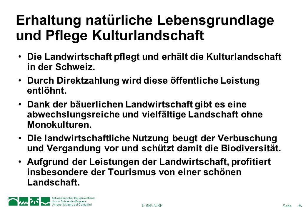 © SBV/USP 15Seite Schweizerischer Bauernverband Union Suisse des Paysans Unione Svizzera dei Contadini Erhaltung natürliche Lebensgrundlage und Pflege