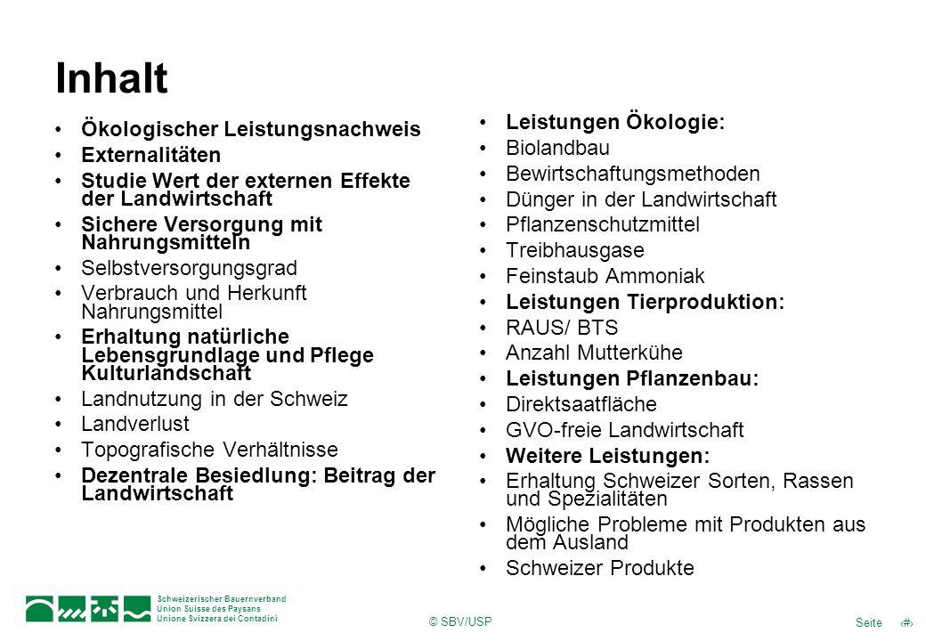 © SBV/USP 2Seite Schweizerischer Bauernverband Union Suisse des Paysans Unione Svizzera dei Contadini Inhalt Ökologischer Leistungsnachweis Externalit