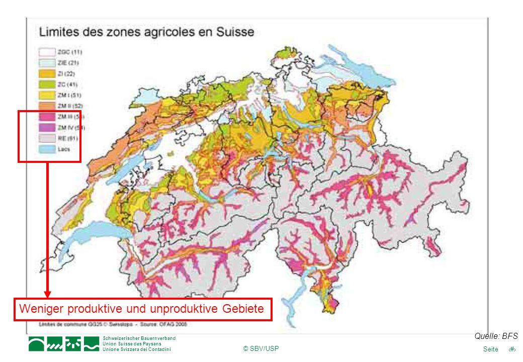 24Seite Schweizerischer Bauernverband Union Suisse des Paysans Unione Svizzera dei Contadini © SBV/USP Weniger produktive und unproduktive Gebiete Que