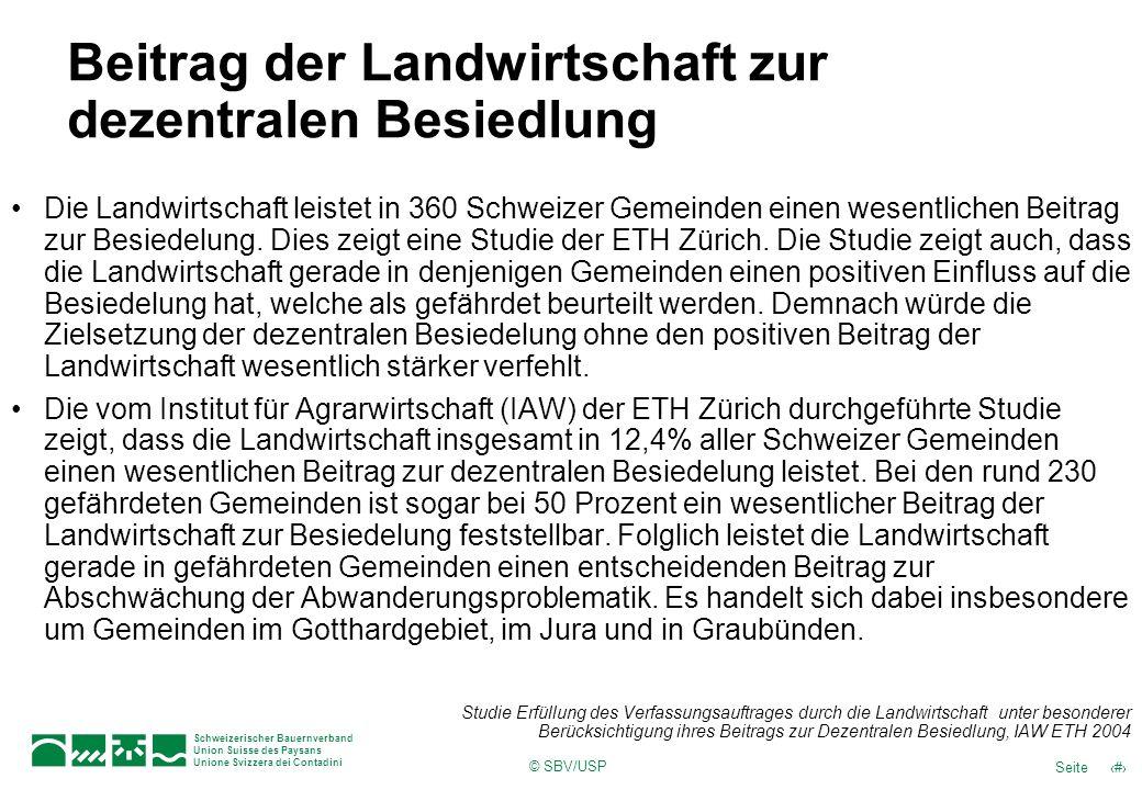 © SBV/USP 26Seite Schweizerischer Bauernverband Union Suisse des Paysans Unione Svizzera dei Contadini Studie Erfüllung des Verfassungsauftrages durch