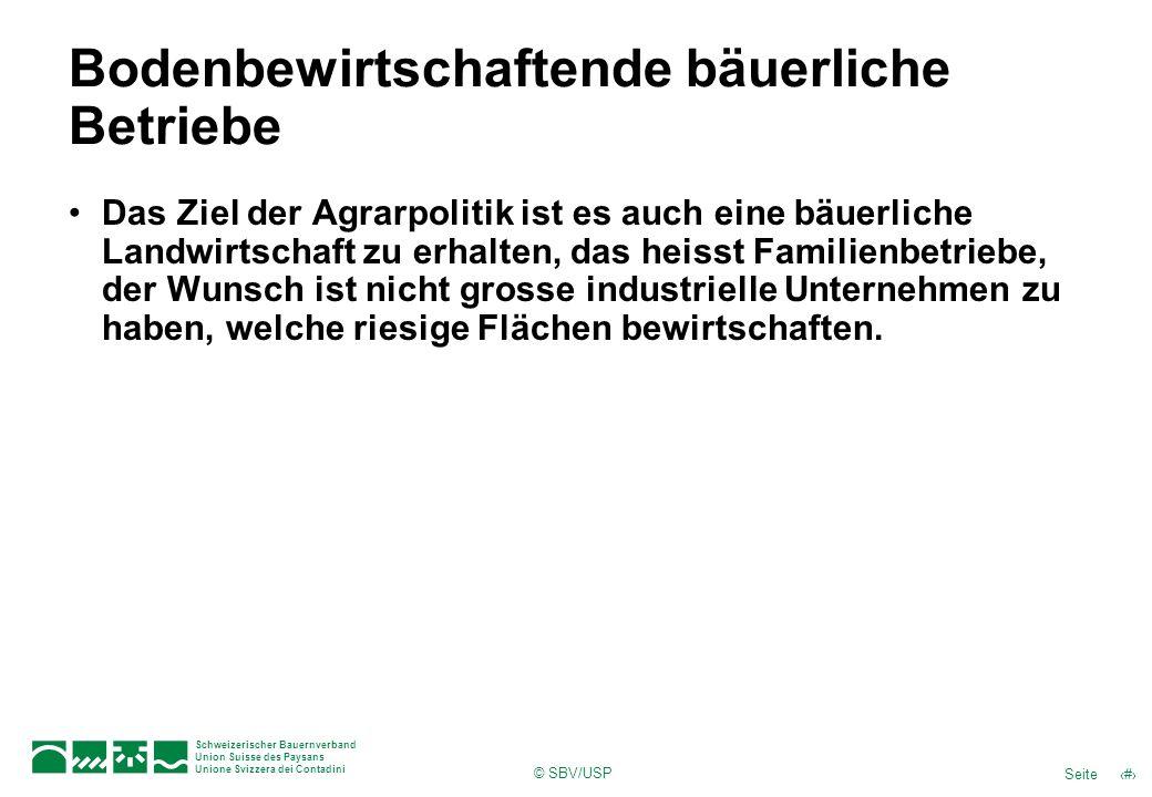 © SBV/USP 28Seite Schweizerischer Bauernverband Union Suisse des Paysans Unione Svizzera dei Contadini Bodenbewirtschaftende bäuerliche Betriebe Das Z