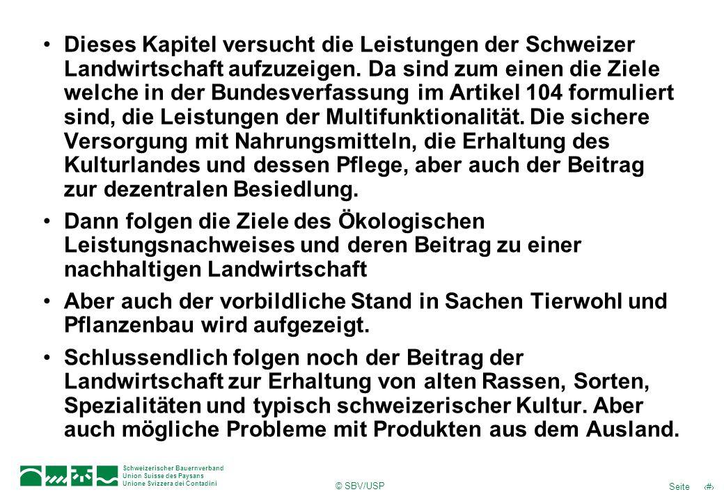 © SBV/USP 3Seite Schweizerischer Bauernverband Union Suisse des Paysans Unione Svizzera dei Contadini Dieses Kapitel versucht die Leistungen der Schwe