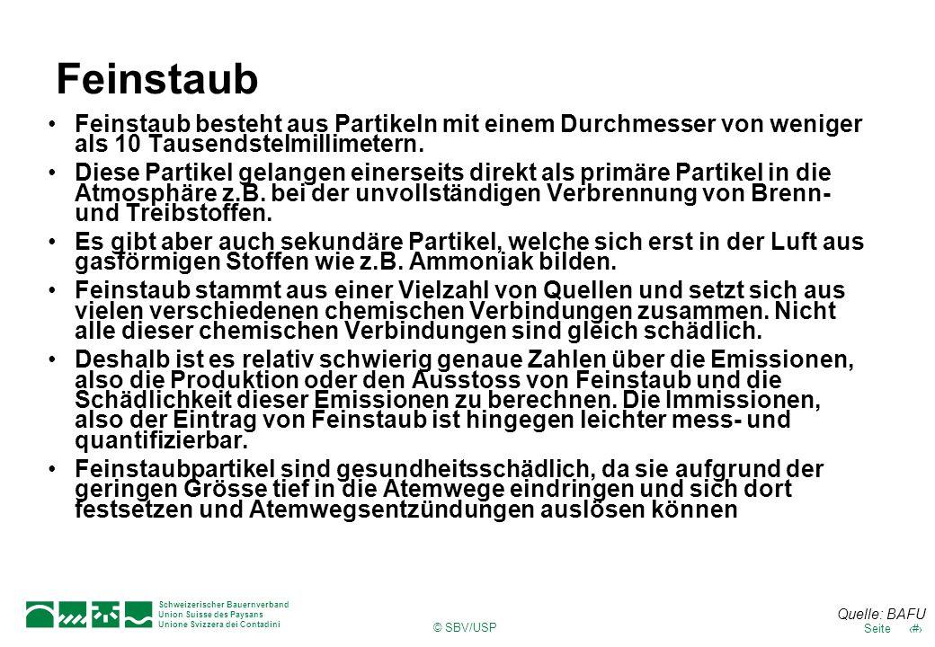 © SBV/USP 38Seite Schweizerischer Bauernverband Union Suisse des Paysans Unione Svizzera dei Contadini Feinstaub Feinstaub besteht aus Partikeln mit e