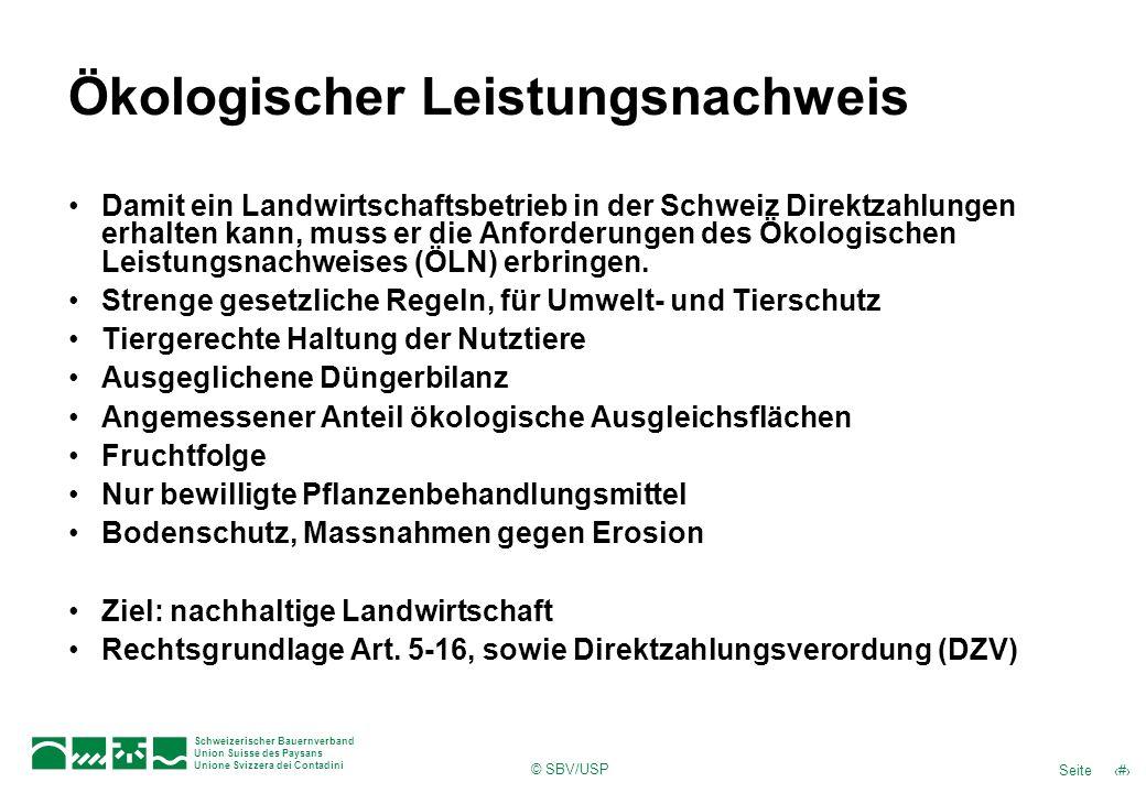 © SBV/USP 4Seite Schweizerischer Bauernverband Union Suisse des Paysans Unione Svizzera dei Contadini Ökologischer Leistungsnachweis Damit ein Landwir