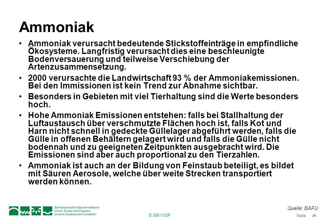 © SBV/USP 43Seite Schweizerischer Bauernverband Union Suisse des Paysans Unione Svizzera dei Contadini Ammoniak Ammoniak verursacht bedeutende Stickst