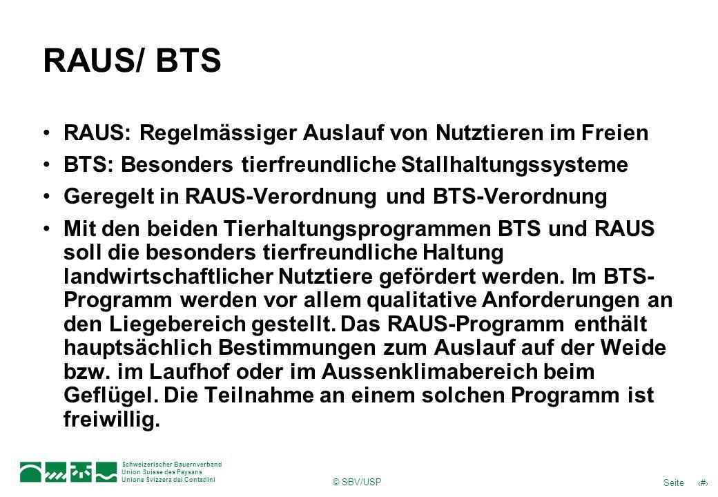 © SBV/USP 45Seite Schweizerischer Bauernverband Union Suisse des Paysans Unione Svizzera dei Contadini RAUS/ BTS RAUS: Regelmässiger Auslauf von Nutzt