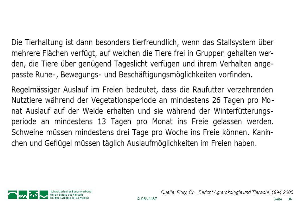 © SBV/USP 46Seite Schweizerischer Bauernverband Union Suisse des Paysans Unione Svizzera dei Contadini Quelle: Flury, Ch., Bericht Agrarökologie und T