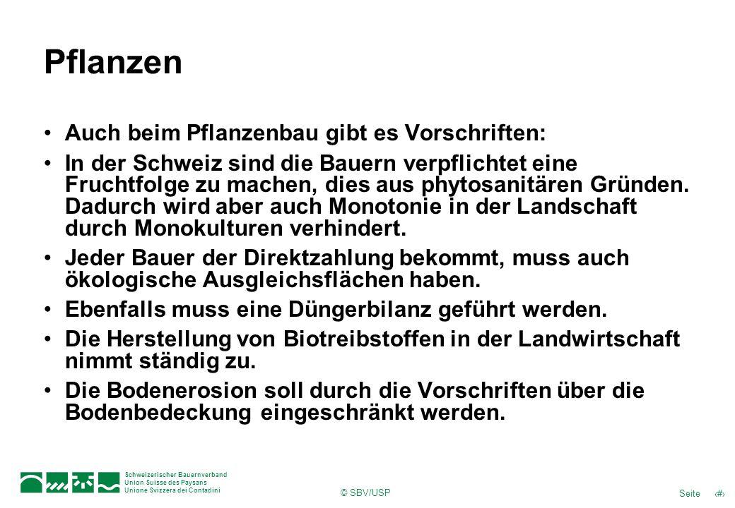 © SBV/USP 49Seite Schweizerischer Bauernverband Union Suisse des Paysans Unione Svizzera dei Contadini Pflanzen Auch beim Pflanzenbau gibt es Vorschri