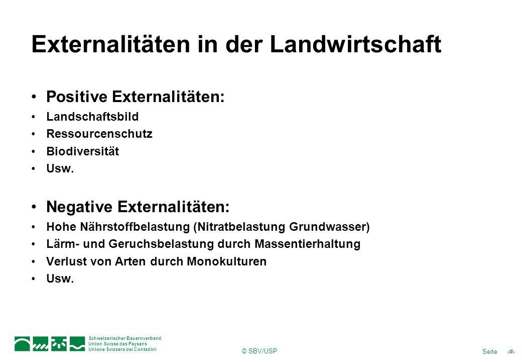 © SBV/USP 5Seite Schweizerischer Bauernverband Union Suisse des Paysans Unione Svizzera dei Contadini Externalitäten in der Landwirtschaft Positive Ex