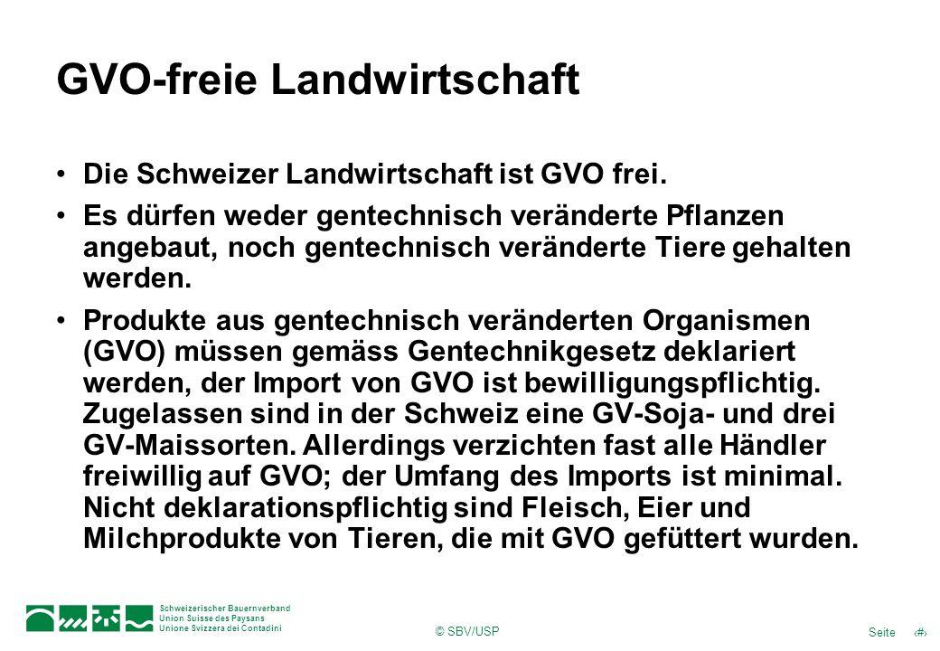 © SBV/USP 51Seite Schweizerischer Bauernverband Union Suisse des Paysans Unione Svizzera dei Contadini GVO-freie Landwirtschaft Die Schweizer Landwirt