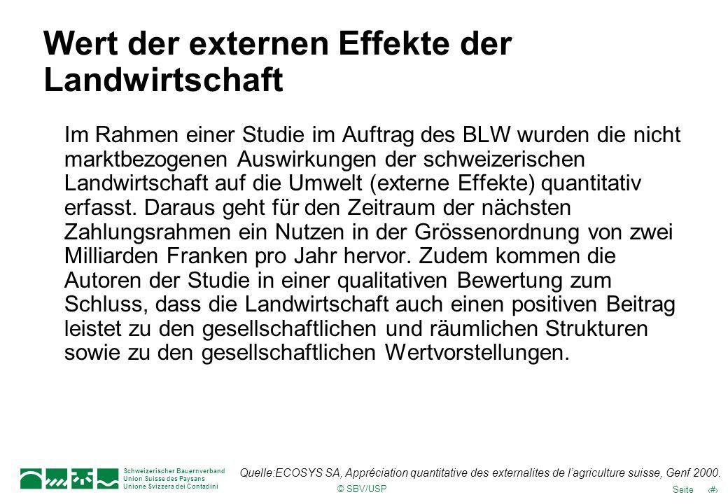 © SBV/USP 6Seite Schweizerischer Bauernverband Union Suisse des Paysans Unione Svizzera dei Contadini Im Rahmen einer Studie im Auftrag des BLW wurden