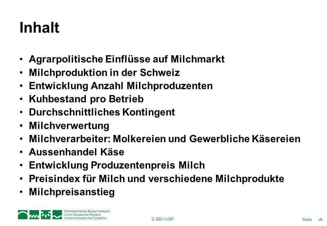 13Seite Schweizerischer Bauernverband Union Suisse des Paysans Unione Svizzera dei Contadini © SBV/USP Käseexporte Entwicklung seit 2000 Quelle: TSM Gmbh