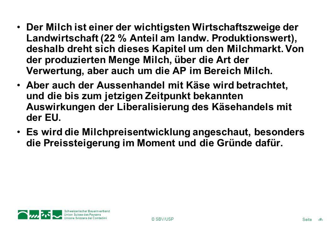 3Seite Schweizerischer Bauernverband Union Suisse des Paysans Unione Svizzera dei Contadini © SBV/USP Der Milch ist einer der wichtigsten Wirtschaftsz