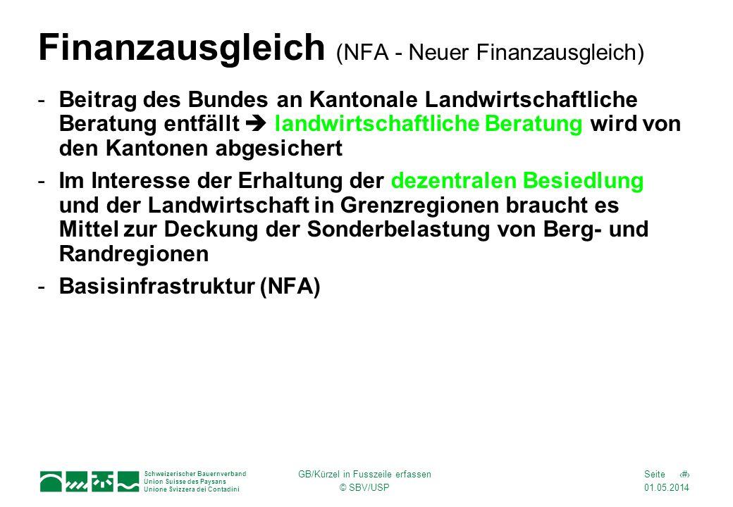 01.05.2014 3Seite Schweizerischer Bauernverband Union Suisse des Paysans Unione Svizzera dei Contadini GB/Kürzel in Fusszeile erfassen © SBV/USP Finan