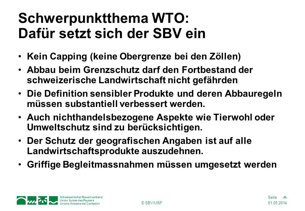 01.05.2014 6Seite Schweizerischer Bauernverband Union Suisse des Paysans Unione Svizzera dei Contadini © SBV/USP Schwerpunktthema WTO: Dafür setzt sic