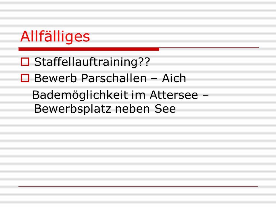 Allfälliges Staffellauftraining?? Bewerb Parschallen – Aich Bademöglichkeit im Attersee – Bewerbsplatz neben See