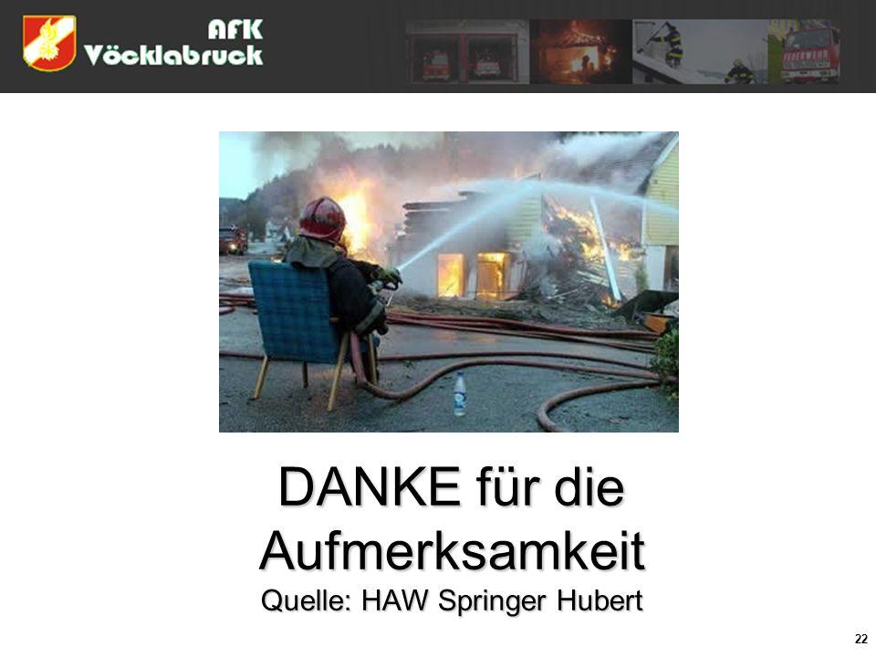 22 DANKE für die Aufmerksamkeit Quelle: HAW Springer Hubert