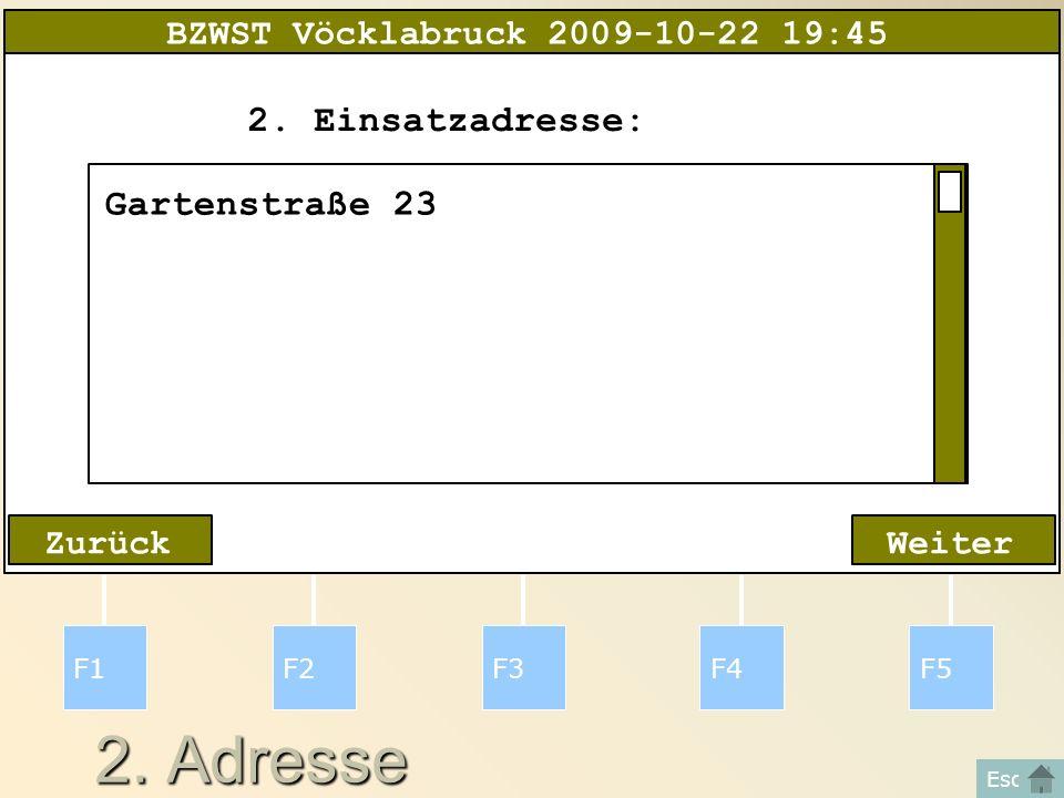 2. Adresse F1F2F3F4F5 Esc WeiterZurück 2.