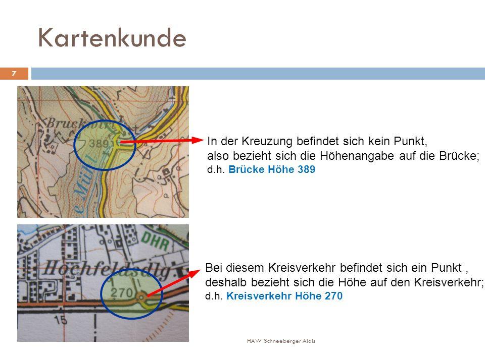 Kartenkunde HAW Schneeberger Alois 7 In der Kreuzung befindet sich kein Punkt, also bezieht sich die Höhenangabe auf die Brücke; d.h.