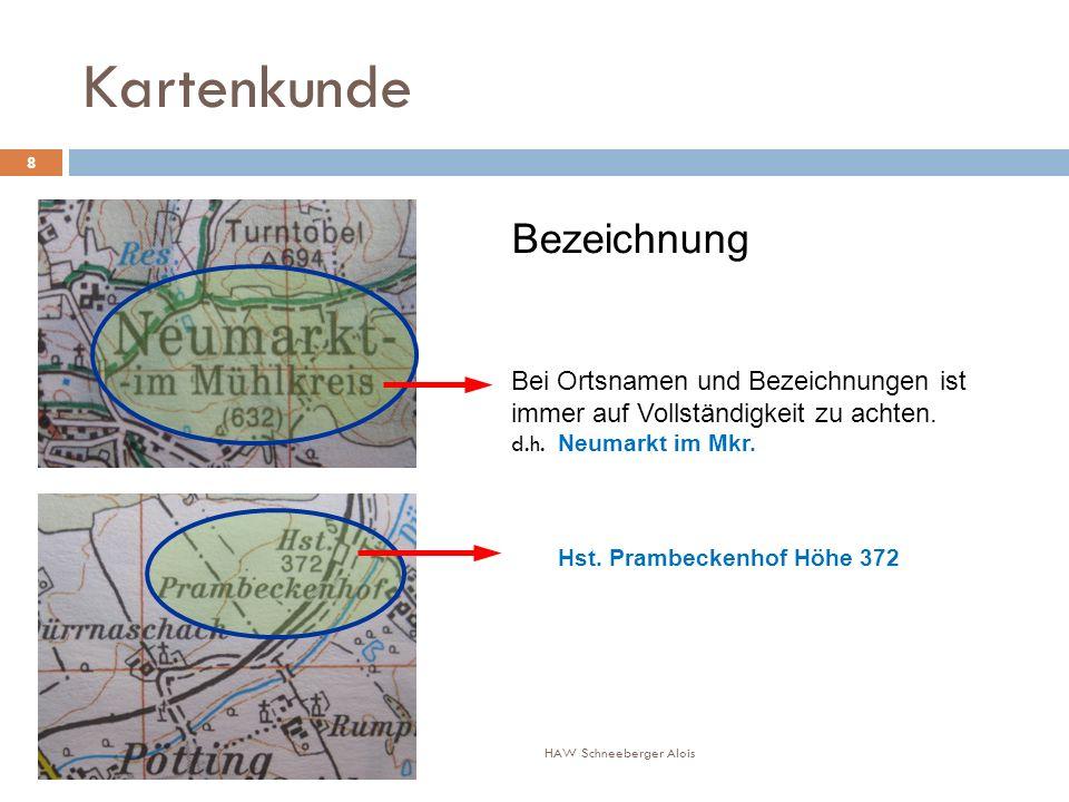 Kartenkunde Bei Ortsnamen und Bezeichnungen ist immer auf Vollständigkeit zu achten.