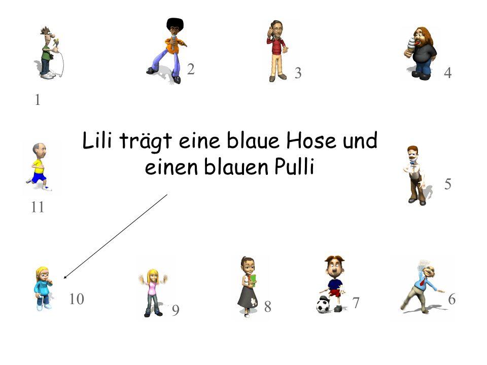 Lili trägt eine blaue Hose und einen blauen Pulli 10 11 8 9 3 2 1 7 5 4 6