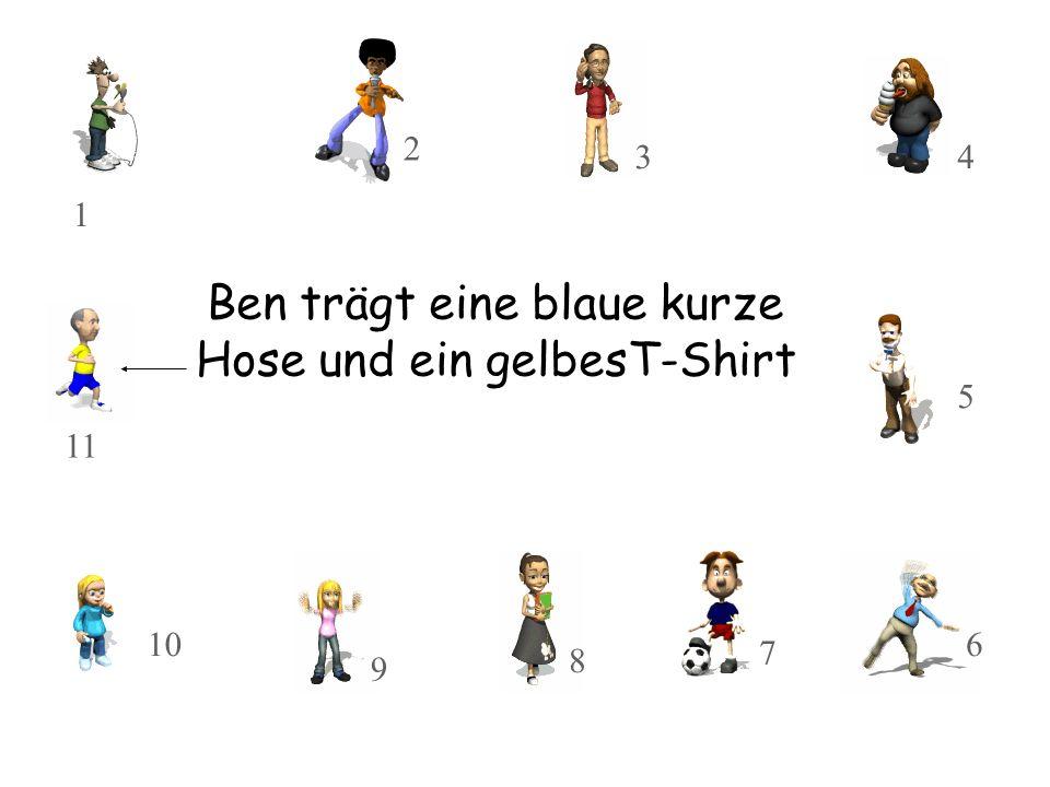 Ben trägt eine blaue kurze Hose und ein gelbesT-Shirt 10 11 8 9 3 2 1 7 5 4 6