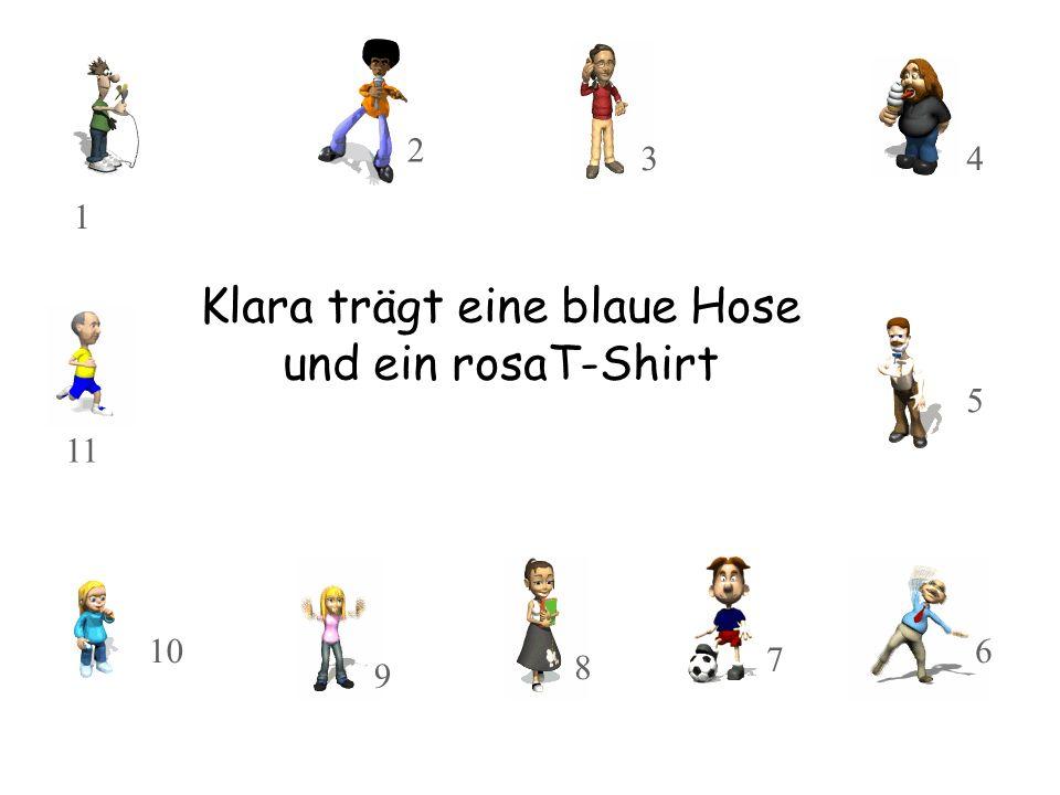 Klara trägt eine blaue Hose und ein rosaT-Shirt 10 11 8 9 3 2 1 7 5 4 6