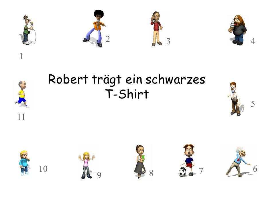Robert trägt ein schwarzes T-Shirt 10 11 8 9 3 2 1 7 5 4 6
