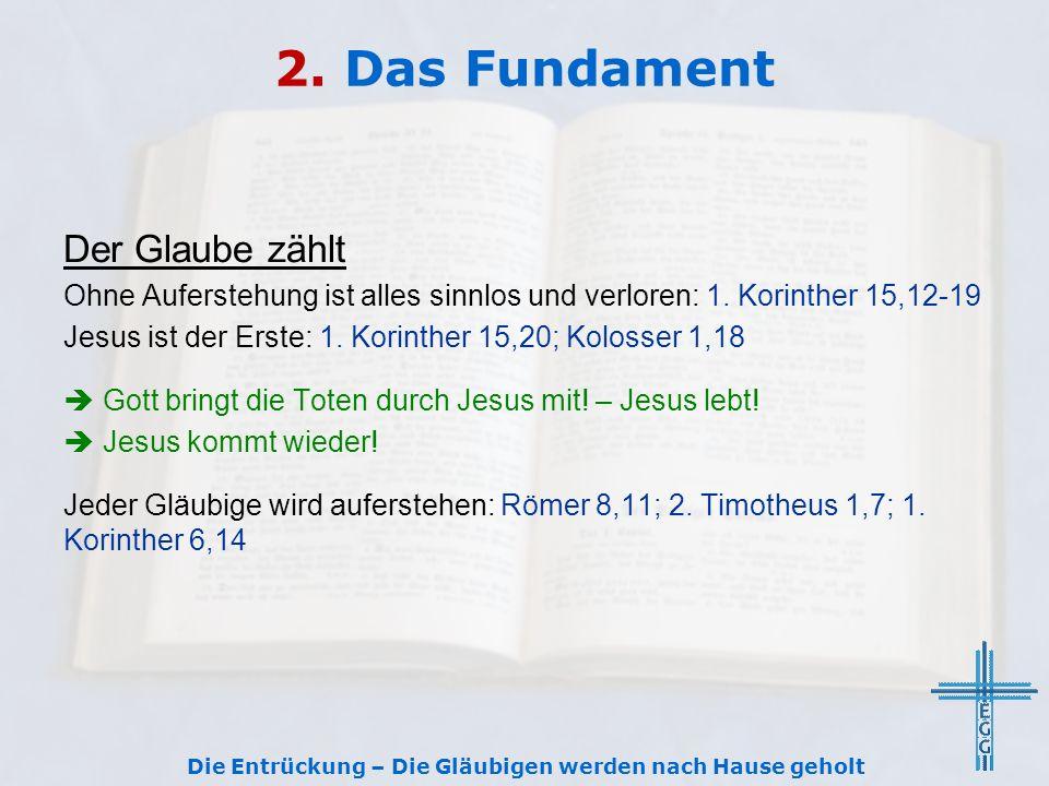 2.Das Fundament Der Glaube zählt Ohne Auferstehung ist alles sinnlos und verloren: 1.