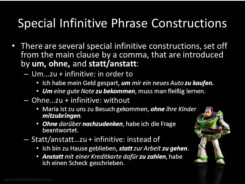 Special Infinitive Phrase Constructions There are several special infinitive constructions, set off from the main clause by a comma, that are introduc
