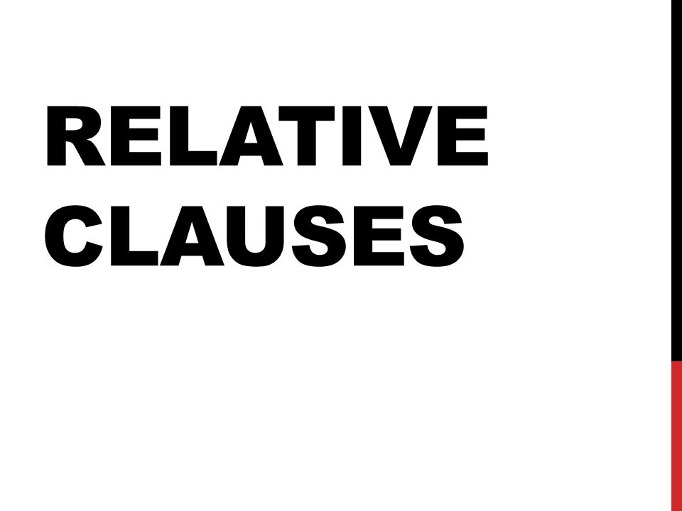 RELATIVE PRONOUNS AND RELATIVE CLAUSES Relative pronouns introduce a relative clause, and relate to a noun antecedent/referent in terms of gender and number Relative clauses are a type of subordinate clause The case of the relative pronoun is the operative variable and depends solely on its function in the relative clause.