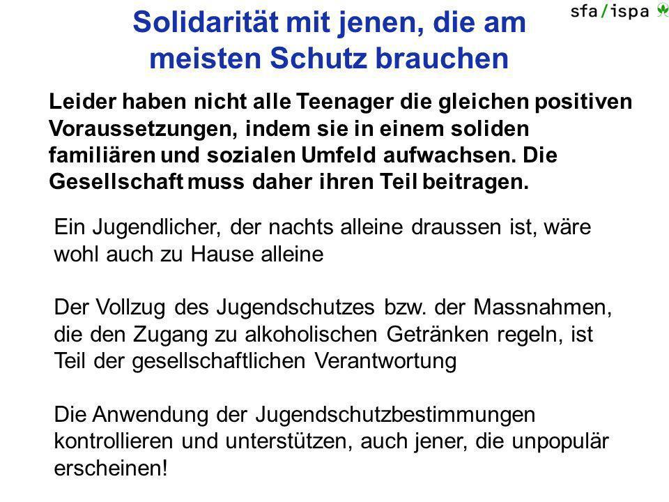 Solidarität mit jenen, die am meisten Schutz brauchen Ein Jugendlicher, der nachts alleine draussen ist, wäre wohl auch zu Hause alleine Der Vollzug d