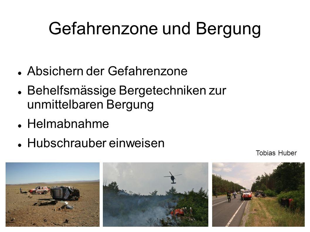 Gefahrenzone und Bergung Absichern der Gefahrenzone Behelfsmässige Bergetechniken zur unmittelbaren Bergung Helmabnahme Hubschrauber einweisen Tobias