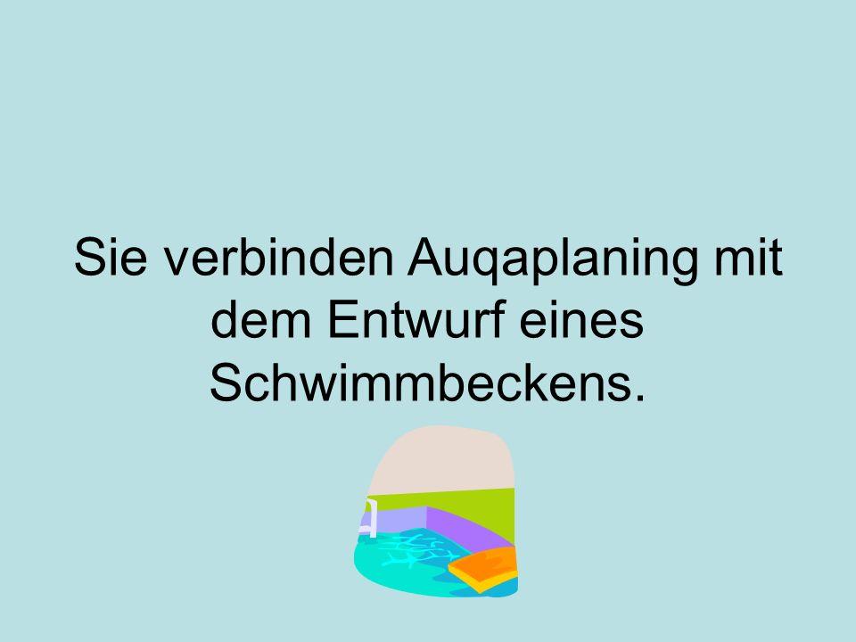 Sie verbinden Auqaplaning mit dem Entwurf eines Schwimmbeckens.