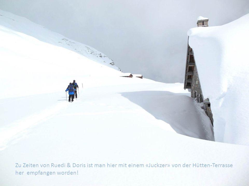 Zu Zeiten von Ruedi & Doris ist man hier mit einem «Juckzer» von der Hütten-Terrasse her empfangen worden!