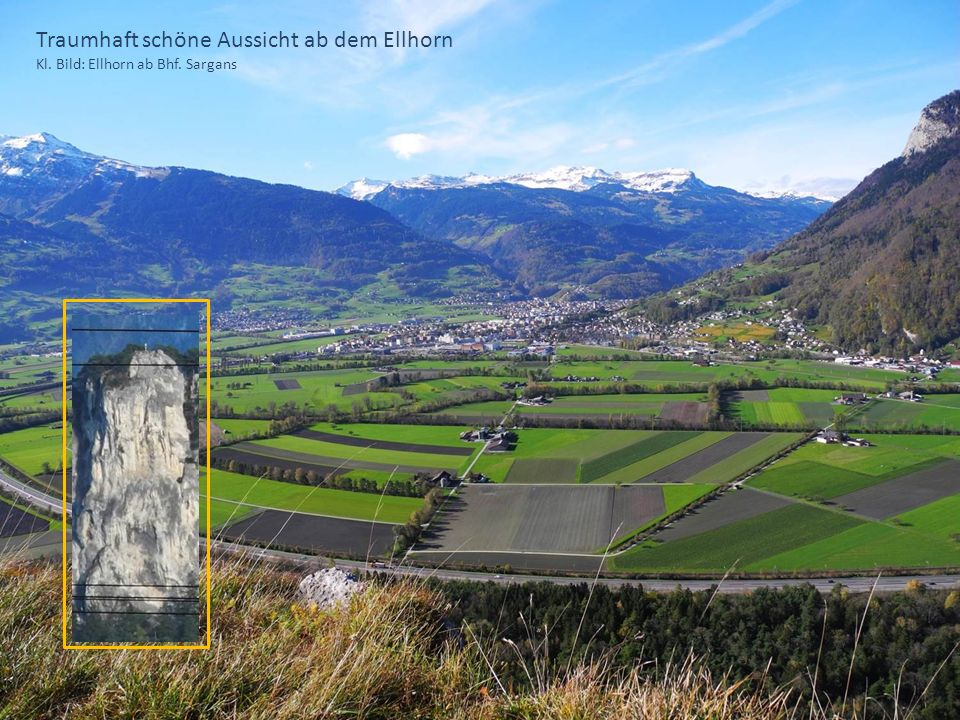 Traumhaft schöne Aussicht ab dem Ellhorn Kl. Bild: Ellhorn ab Bhf. Sargans