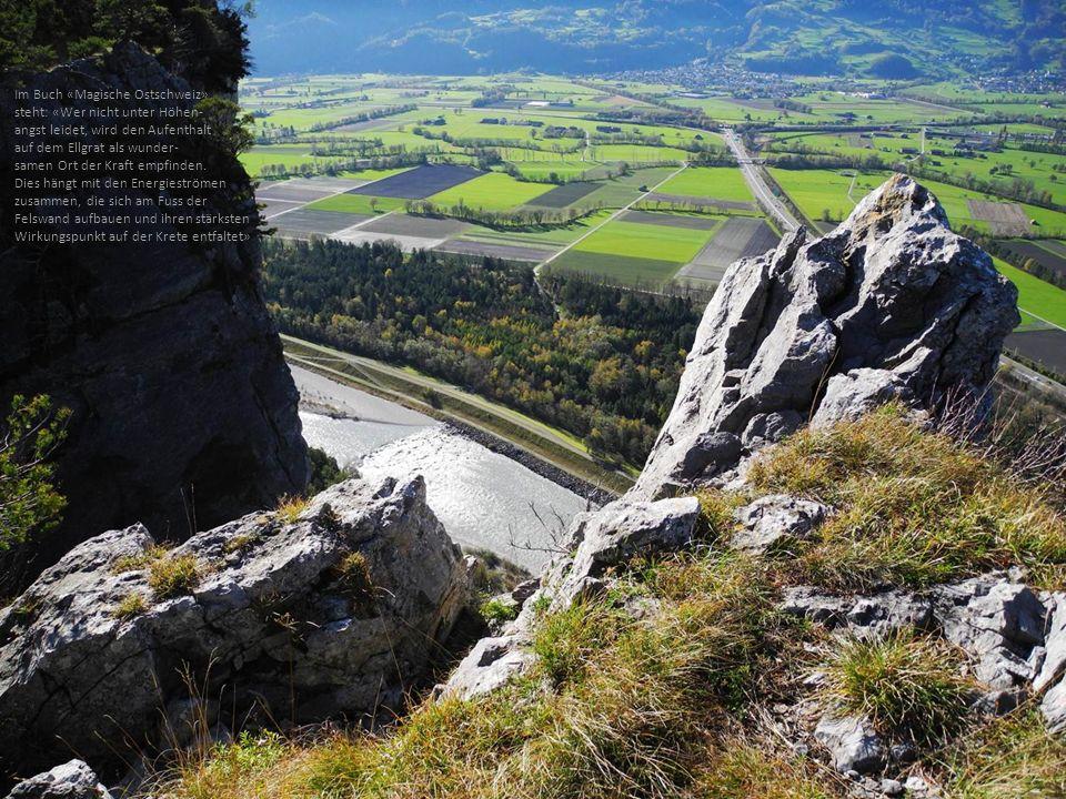 Im Buch «Magische Ostschweiz» steht: «Wer nicht unter Höhen- angst leidet, wird den Aufenthalt auf dem Ellgrat als wunder- samen Ort der Kraft empfind